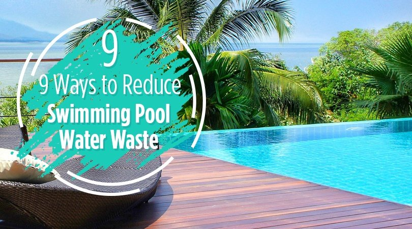9 Ways To Reduce Swimming Pool Water Waste