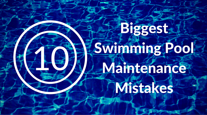 10_Biggest_Swimming_Pool_Maintenance_Mistakes.png