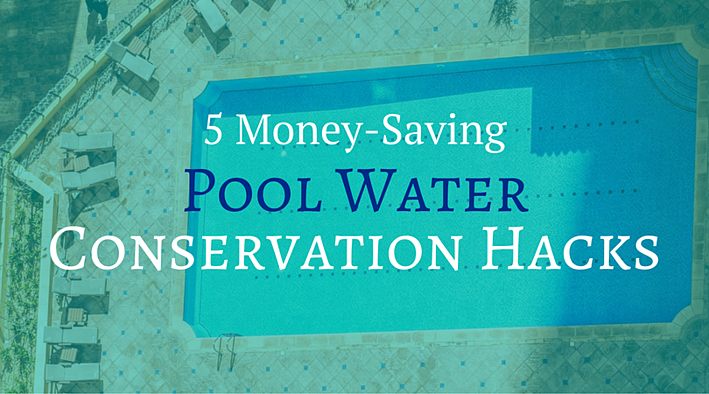 5 Money-Saving Pool Water Conservation Tips.png