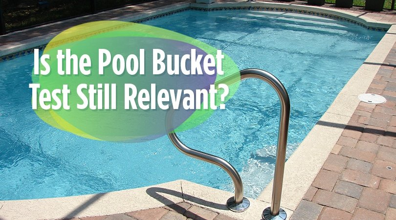 Is the Pool Bucket Test Still Relevant