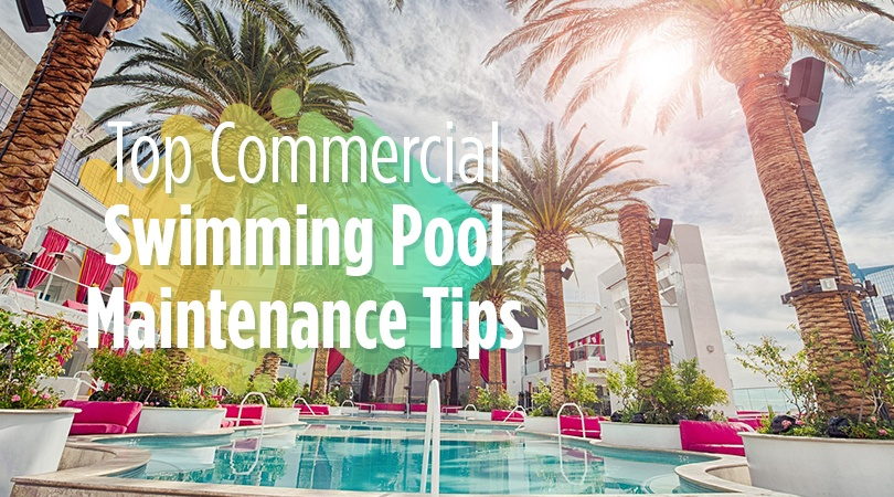 Top Commercial Swimming Pool Maintenance Tips