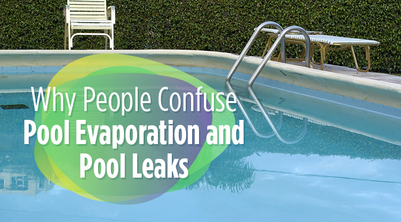 Why People Confuse Pool Evaporation and Pool Leaks