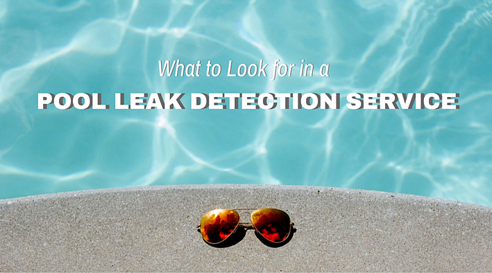 What To Look For In A Pool Leak Detection Service