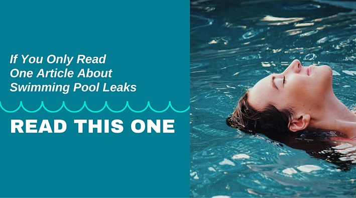If You Only Read One Article About Swimming Pool Leaks Read This One