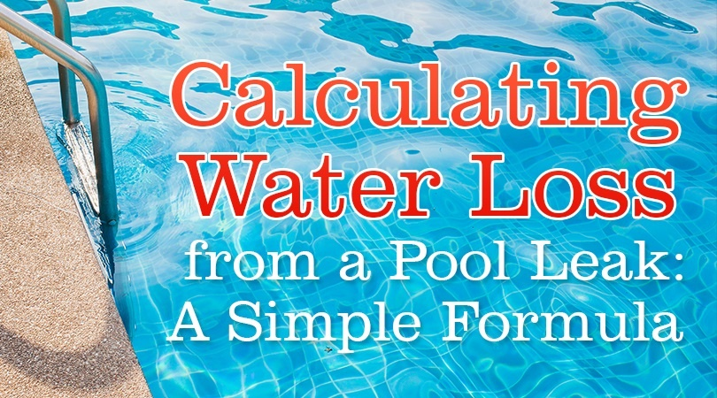 Calculating Water Loss From A Pool Leak A Simple Formula