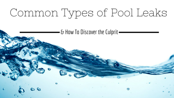 Common Types of Pool Leaks
