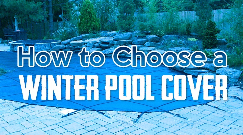 How to Choose a Winter Pool Cover.jpg