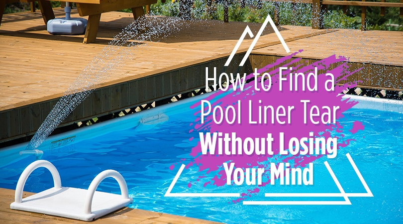 How to Find a Pool Liner Tear Without Losing Your Mind