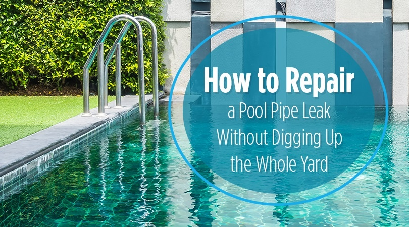 how to repair a pool pipe leak without digging up the. Black Bedroom Furniture Sets. Home Design Ideas