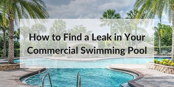 How To Find A Leak In Your Commercial Swimming Pool