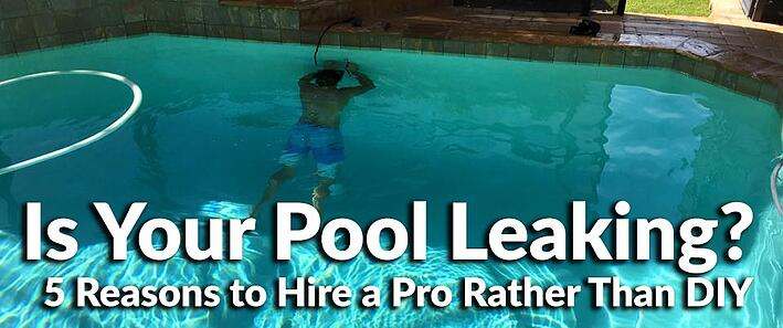 Is Your Pool Leaking? 5 Reasons to Hire a Pro Rather Than DIY