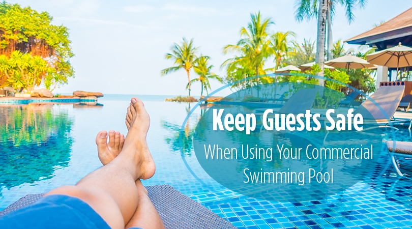Keep Guests Safe When Using Your Commercial Swimming Pool