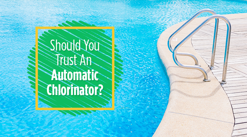 Should You Trust An Automatic Chlorinator