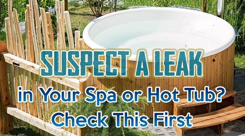 Suspect a Leak in Your Spa or Hot Tub Check This First.jpg