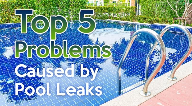 Top 5 Problems Caused by Pool Leaks.jpg