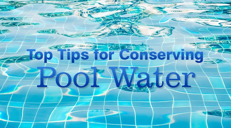 Top Tips for Conserving Pool Water.jpg