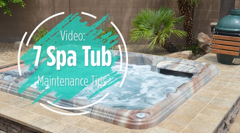 Video 7 Spa Tub Maintenance Tips