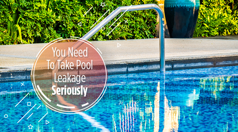 You Need To Take Pool Leakage Seriously