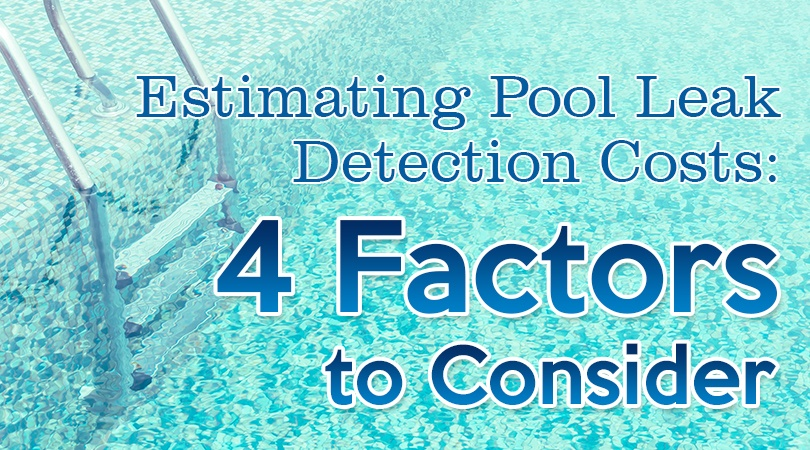Estimating Pool Leak Detection Cost: 4 Factors to Consider