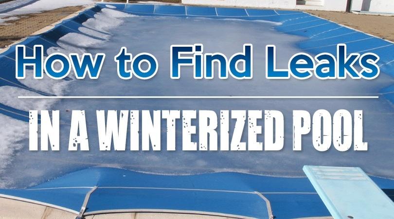 How To Find Leaks In A Winterized Pool