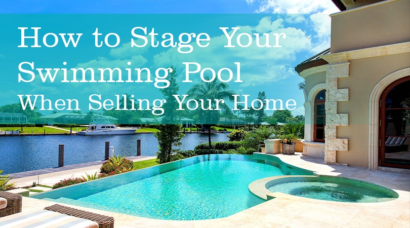 How To Stage Your Swimming Pool When Selling Your Home