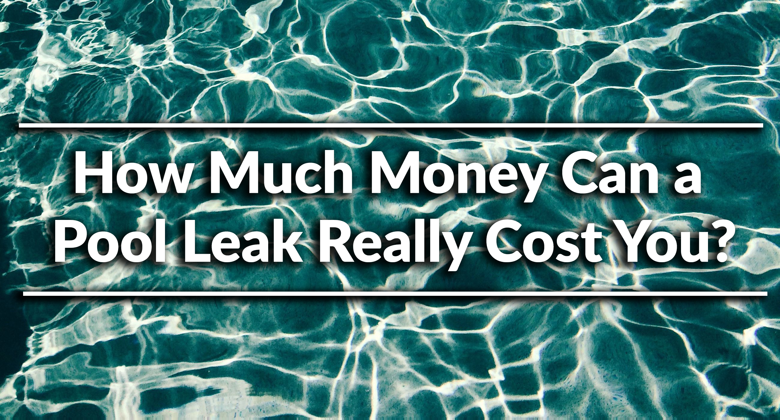 How Much Money Can A Pool Leak Really Cost You