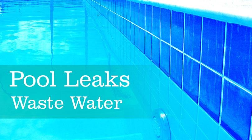 Pool Leaks Waste Water