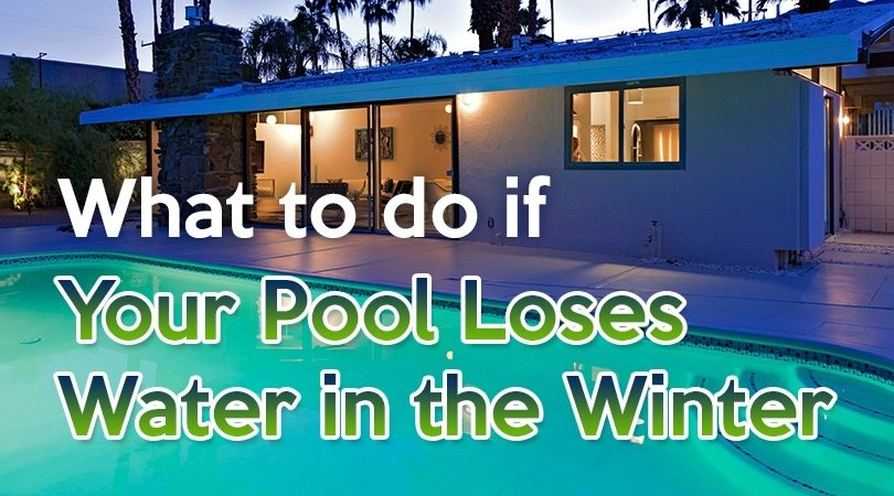 What To Do If Your Pool Loses Water In The Winter