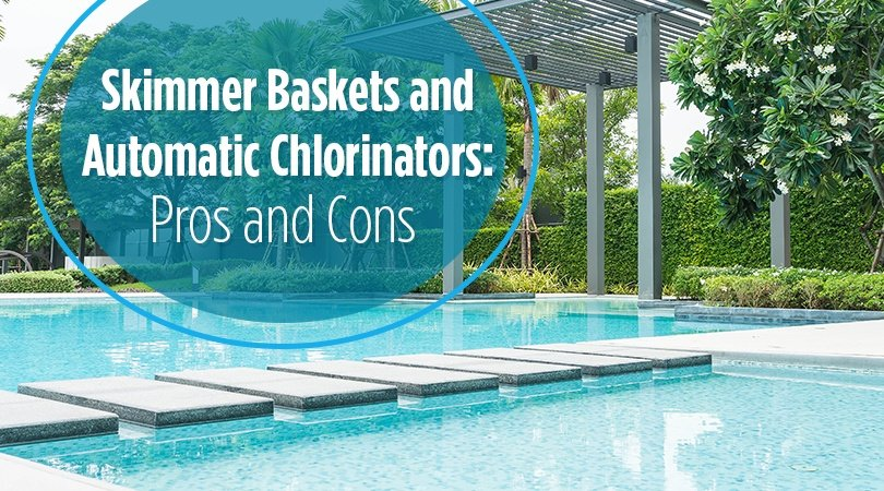 Skimmer Baskets And Automatic Chlorinators Pros And Cons
