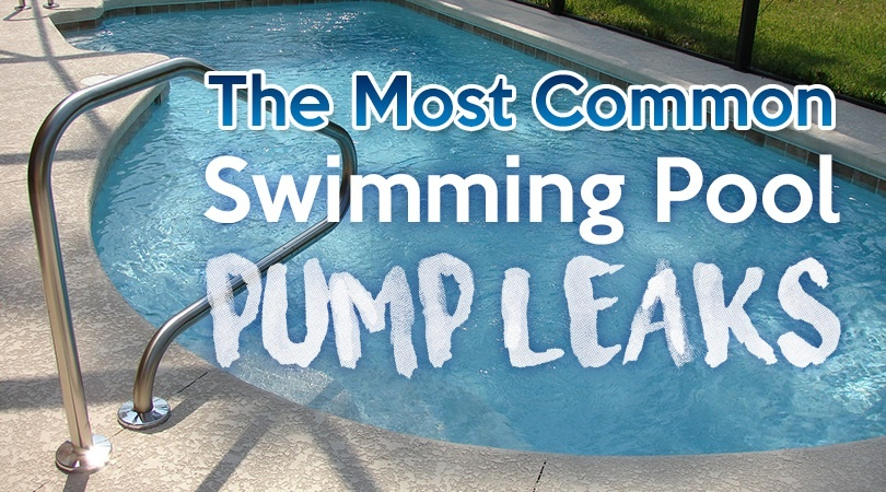 The Most Common Swimming Pool Pump Leaks