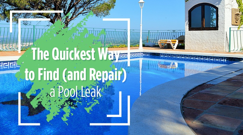 The Quickest Way To Find And Repair A Pool Leak