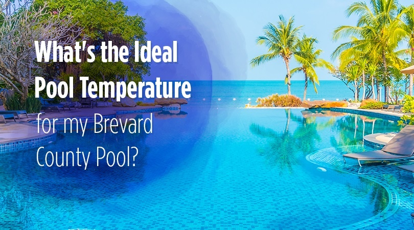 What S The Ideal Pool Temperature For My Brevard County Pool